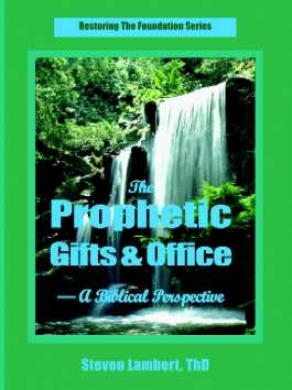 The Prophetic Gifts and Office--A Biblical Perspective