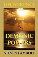 Deliverance From Demonic Powers, by Dr. Steven Lambert